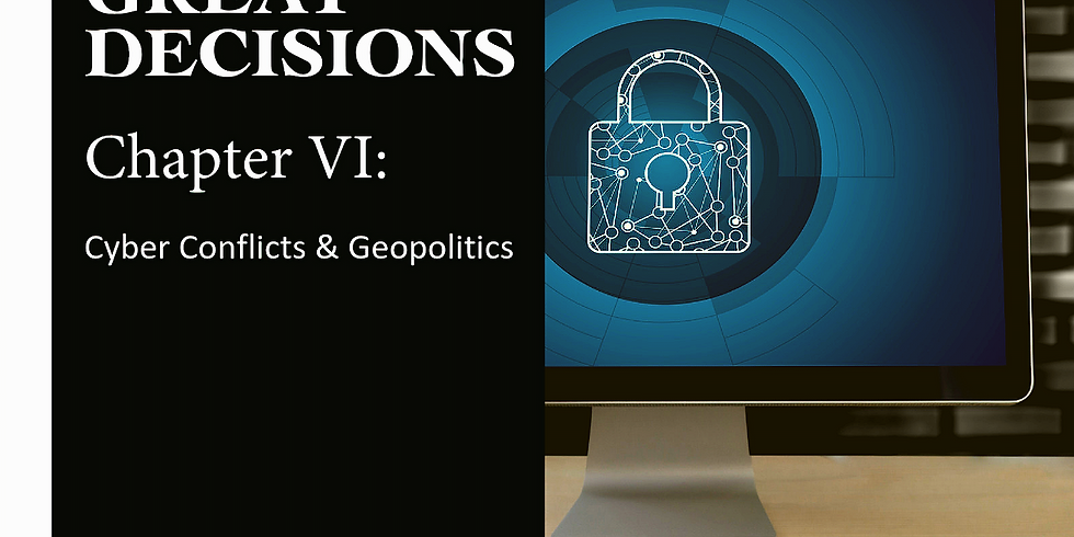 Great Decision Group - Chapter 6: Cyber Conflict and Geopolitics