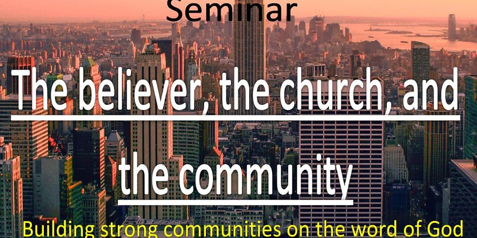 The believer, the church and the community- Seminar