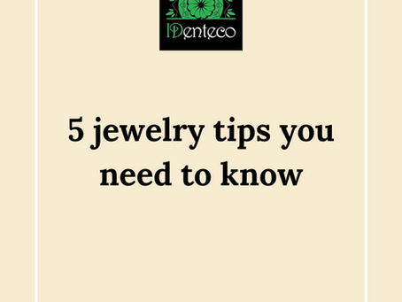 5 jewelry tips you need to know