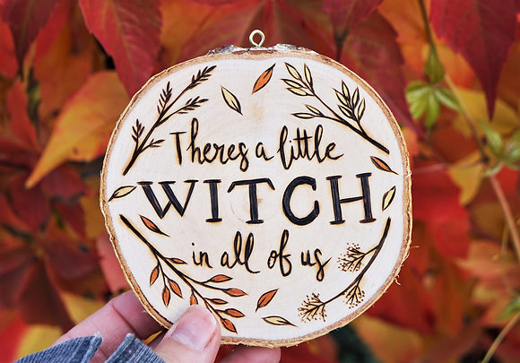 Theres A Little Witch - Wooden Hanging Pyrography Sign AP