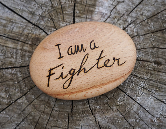 """I am a Fighter"" Wooden Pebble AP"