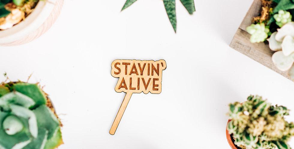 Stayin' Alive Plant Stake