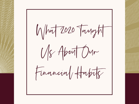 What 2020 Taught Us About Our Financial Habits