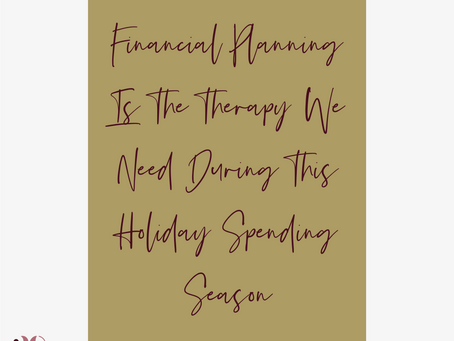 Financial Planning is the Therapy We Need During This Holiday Spending Season