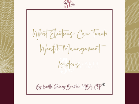 What Elections Can Teach Wealth Management Leaders