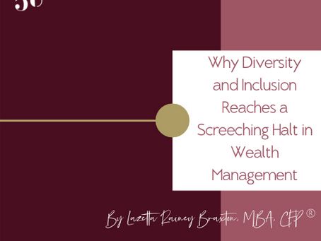Why Diversity and Inclusion Reaches a Screeching Halt in Wealth Management