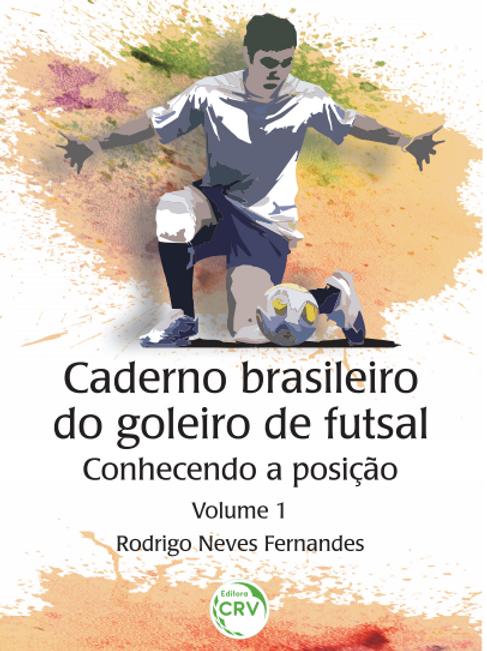 Caderno brasileiro do goleiro de futsal - Volume 1