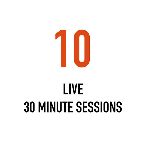 Ten LIVE 30 Minute Sessions