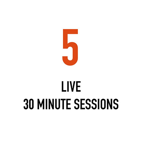 Five LIVE 30 Minute Sessions