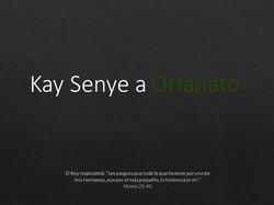 Kay Senye a Orfanato