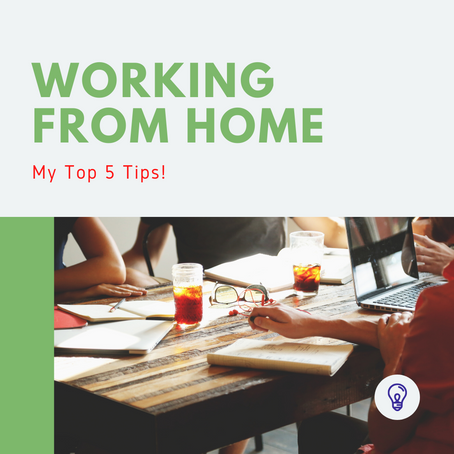 Working From Home: My top 5 tips