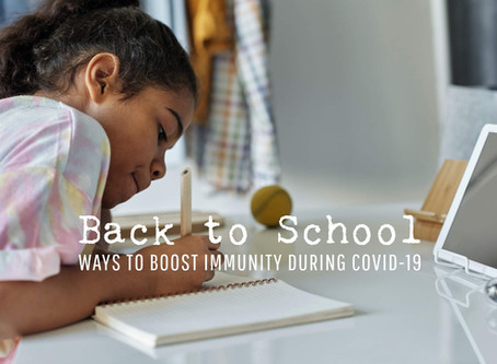 Back to School Ways to Boost Immunity during COVID-19