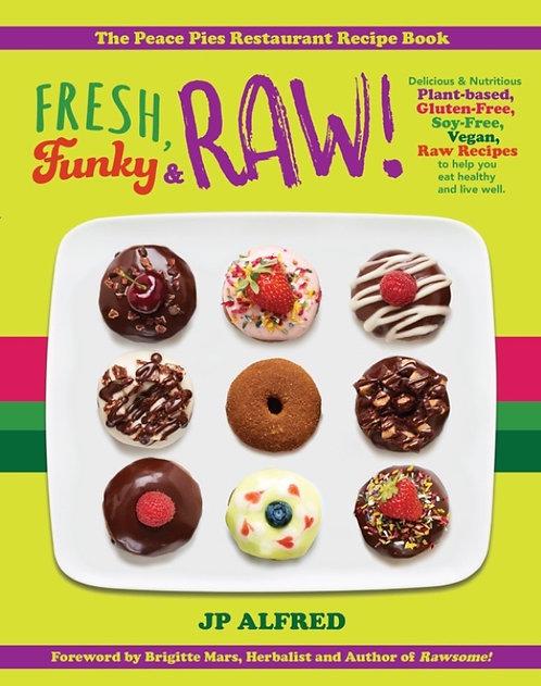 Fresh, Funky and Raw! Uncookbook