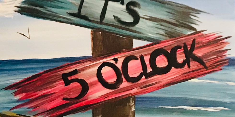 """Its 5 O'Clock Somewhere"" 2U Virtual Painting Party"
