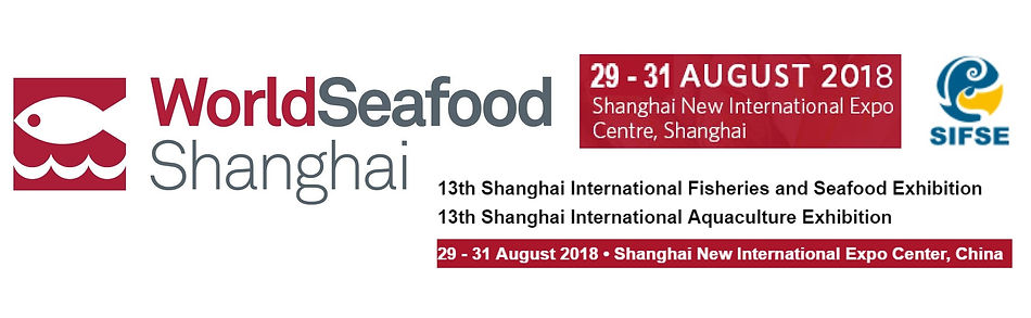 World Seafood Shanghai Exhibition SIFSE 2018 China 29 – 31 August