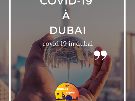 Pandémie de Covid-19 à Dubaï / Covid-19 pandemic in Dubaï
