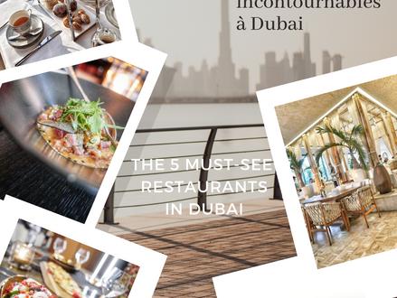 Les 5 Restaurants incontournables à Dubai / The 5 Must-See Restaurants in Dubai