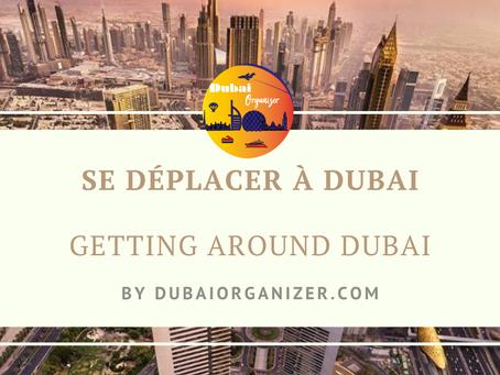 Comment Se déplacer à Dubai ? How to get around Dubai?