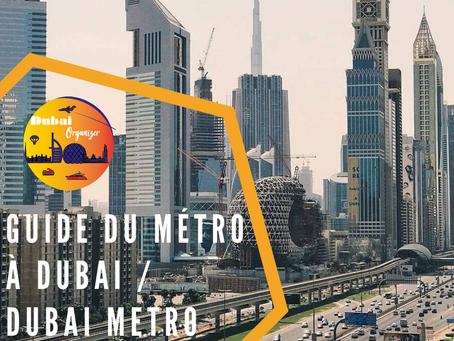 Guide du Métro à Dubai / Dubai Metro Guide