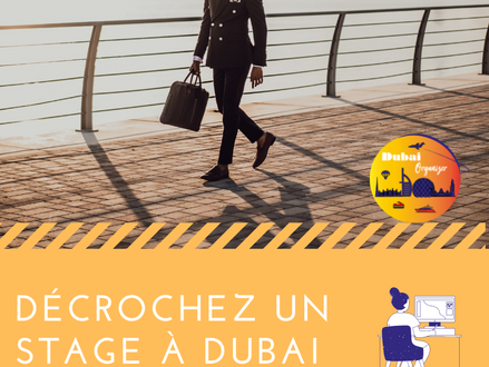 Trouver un stage à Dubaï / Find an internship in Dubai