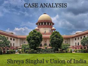 CASE ANALYSIS ON SHREYA SINGHAL Vs UNION OF INDIA