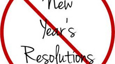 Don't make a RESOLUTION!!!!
