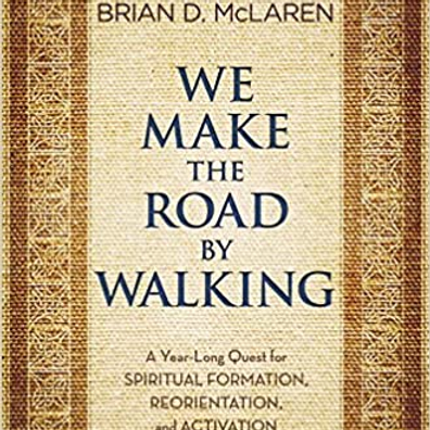 Faith Study @ 1pm - We Make the Road by Walking
