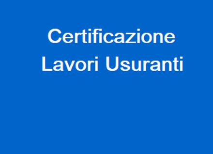 Certificazione Lavori Usuranti