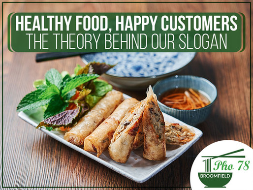 Healthy Food, Happy Customers: The Theory Behind Our Slogan