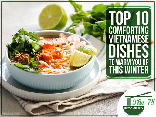 Top 10 Comforting Vietnamese Dishes To Warm You Up This Winter