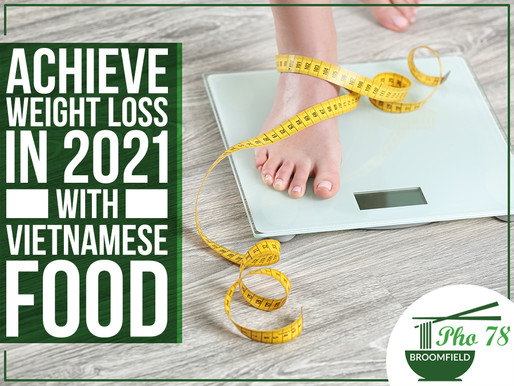Achieve Weight Loss In 2021 With Vietnamese Food