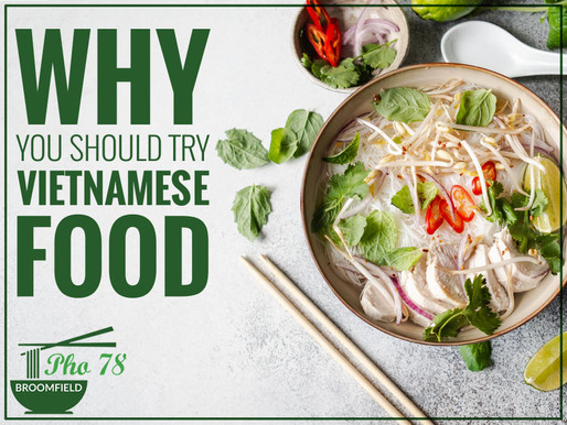 Why You Should Try Vietnamese Food