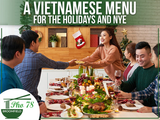 A Vietnamese Menu For The Holidays And NYE