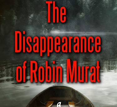 The Disappearance of Robin Murat by Gerald Darnell