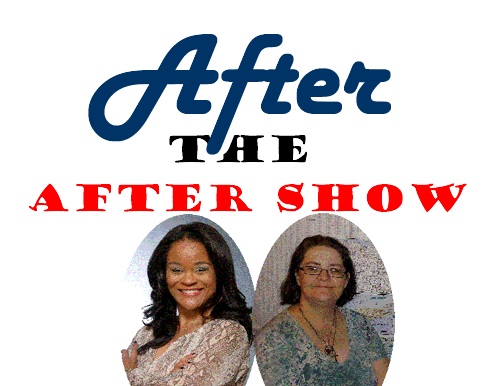 """Reminder: A Podcast! """"After The After Show"""""""