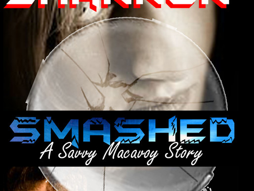 "Happy Birthday to ""Smashed: A Savvy Macavoy Story"""