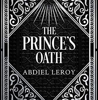 The Prince's Oath by Abdiel LeRoy and Mohammad Wali