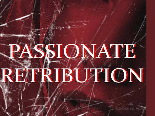 Happy Birthday to Passionate Retribution