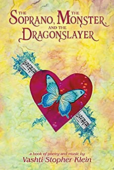 The Soprano, The Monster and The Dragonslayer by Vashti Stopher Klein