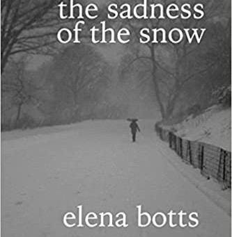 The sadness of the snow by Elena Botts