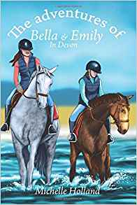 Featured Book: The adventures of Bella & Emily in Devon by Michelle Holland