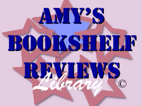 A totally revamped AMY'S BOOKSHELF REVIEWS: AMY'S LIBRARY