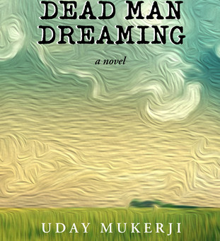 Dead Man Dreaming by Uday Mukerji