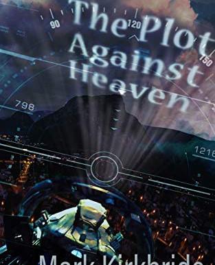 Blog Tour: Mark Kirkbride's The Plot Against Heaven