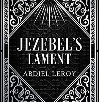 Jezebel's Lament by Abdiel LeRoy