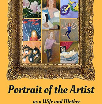 Portrait of the Artist as a Wife and Mother by JW Robitaille