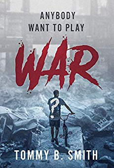 Anybody Want to Play War? by Tommy B. Smith