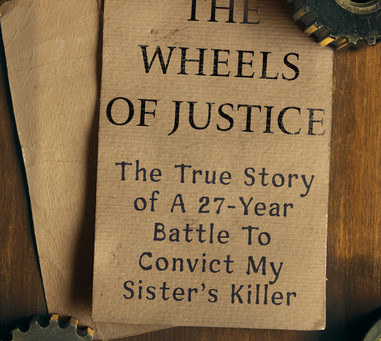 The Wheels of Justice by Renee Fehr & Brian Whitney