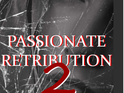 Happy Birthday to Passionate Retribution II