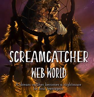Screamcatcher: Web World by Christy J. Breedlove